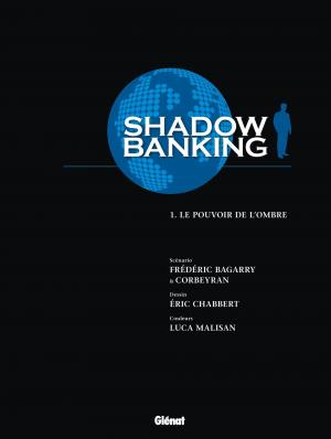 Shadow Banking 1 Le Pouvoir de l'ombre simple (glénat bd) photo 4