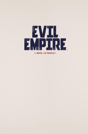 Evil Empire 1 Nous le peuple ! TPB hardcover (cartonnée) (glénat bd) photo 2