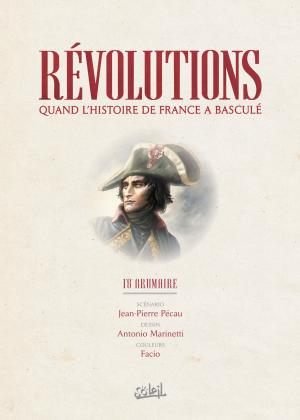 Révolutions - Quand l'Histoire de France a basculé 1 18 Brumaire simple (Soleil BD) photo 1
